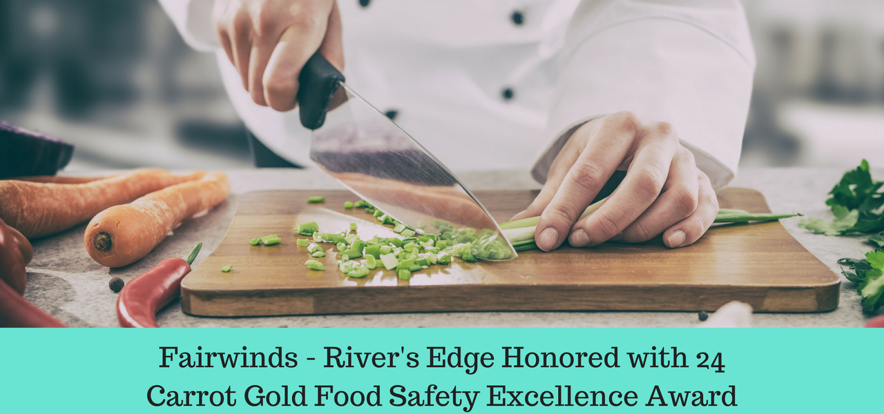 fairwinds-rivers-edge-honored-with-24-carrot-gold-food-safety-excellence-award