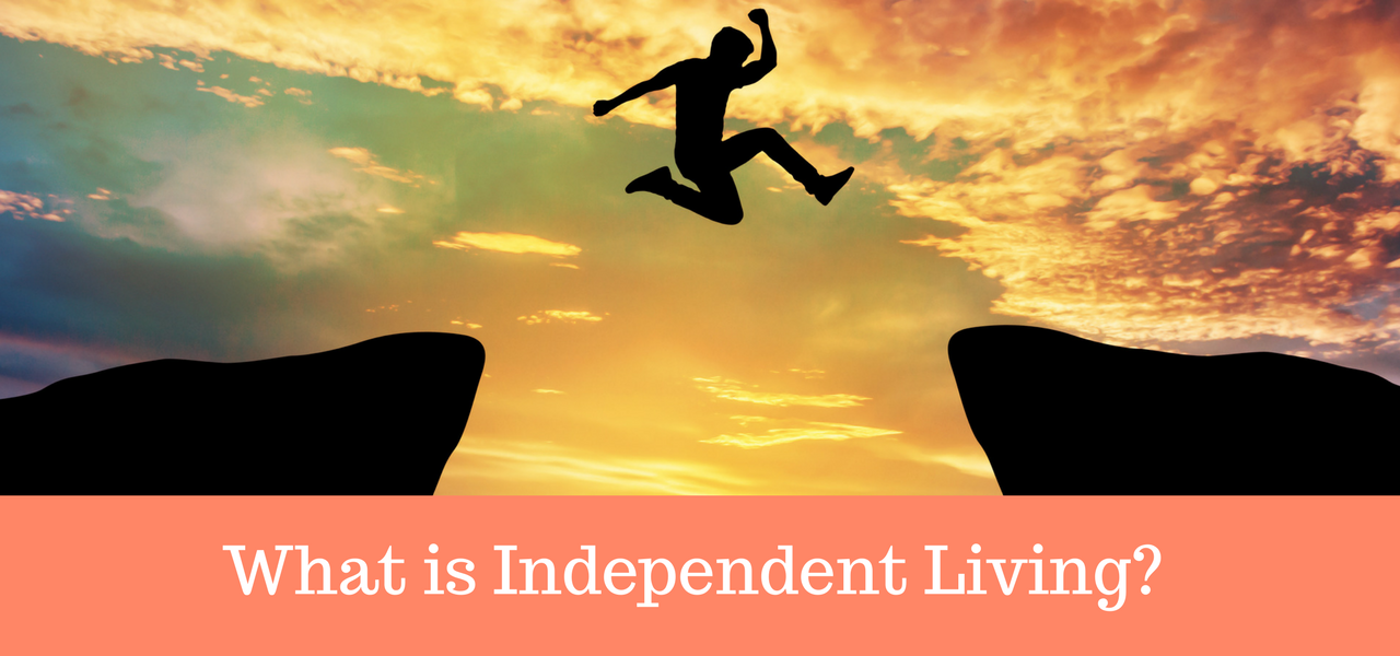 What Is Independent Living?