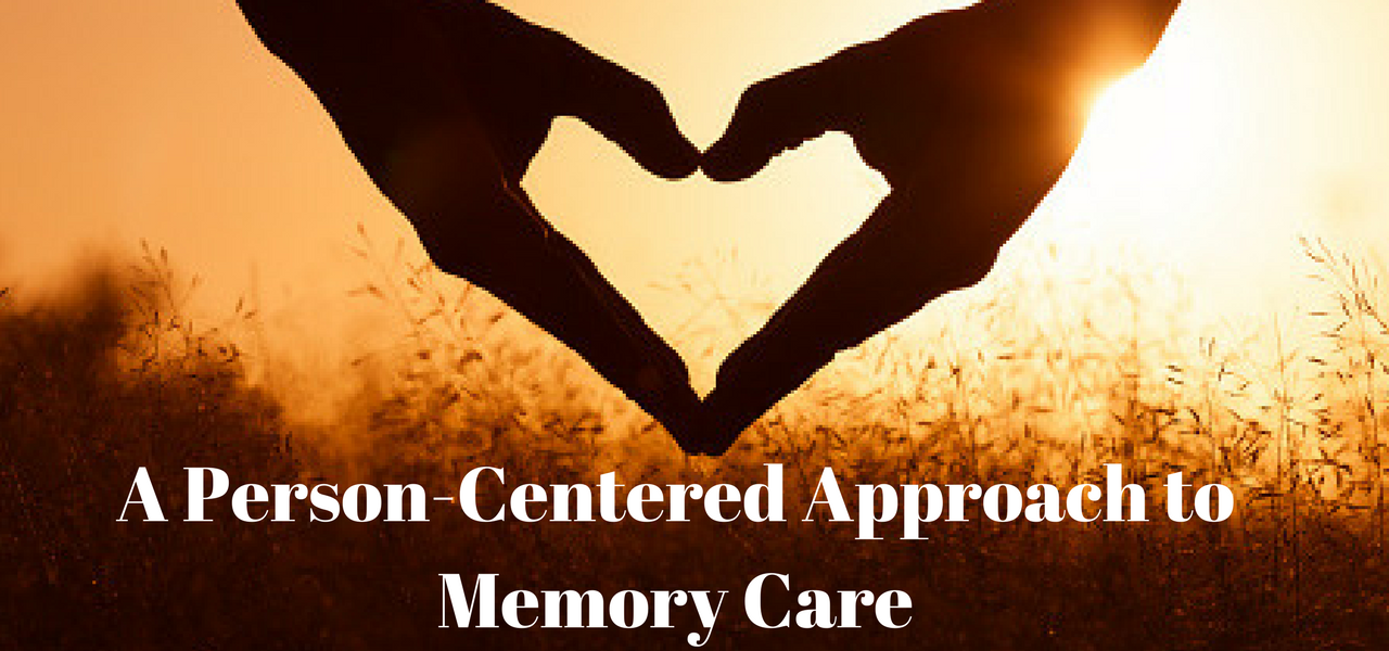 Person Centered Approach to Memory Care