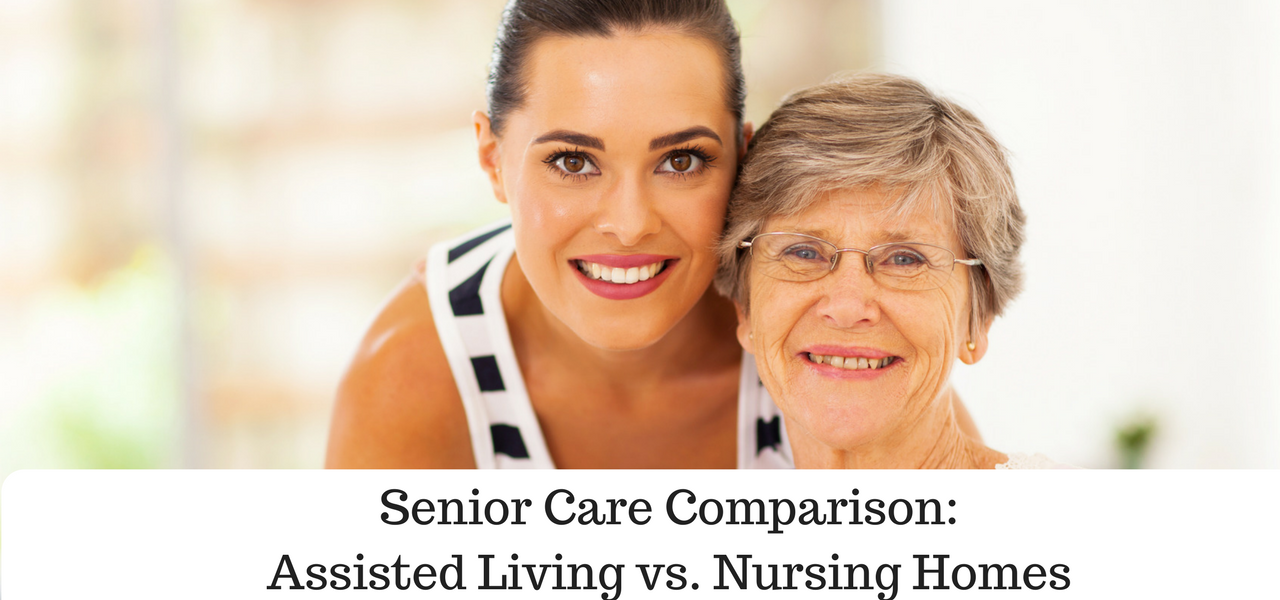 Senior Care Comparison: Assisted Living Vs. Nursing Homes