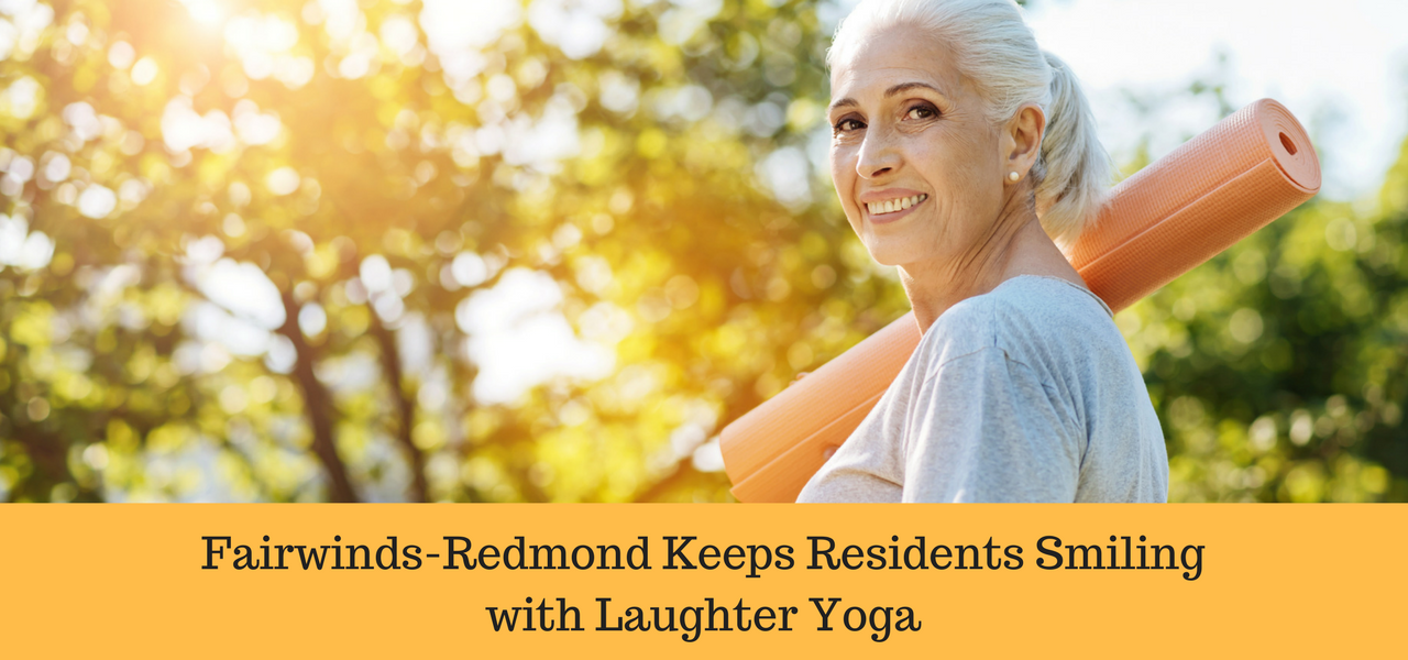 Fairwinds - Redmond Keeps Residents Smiling with Laughter Yoga
