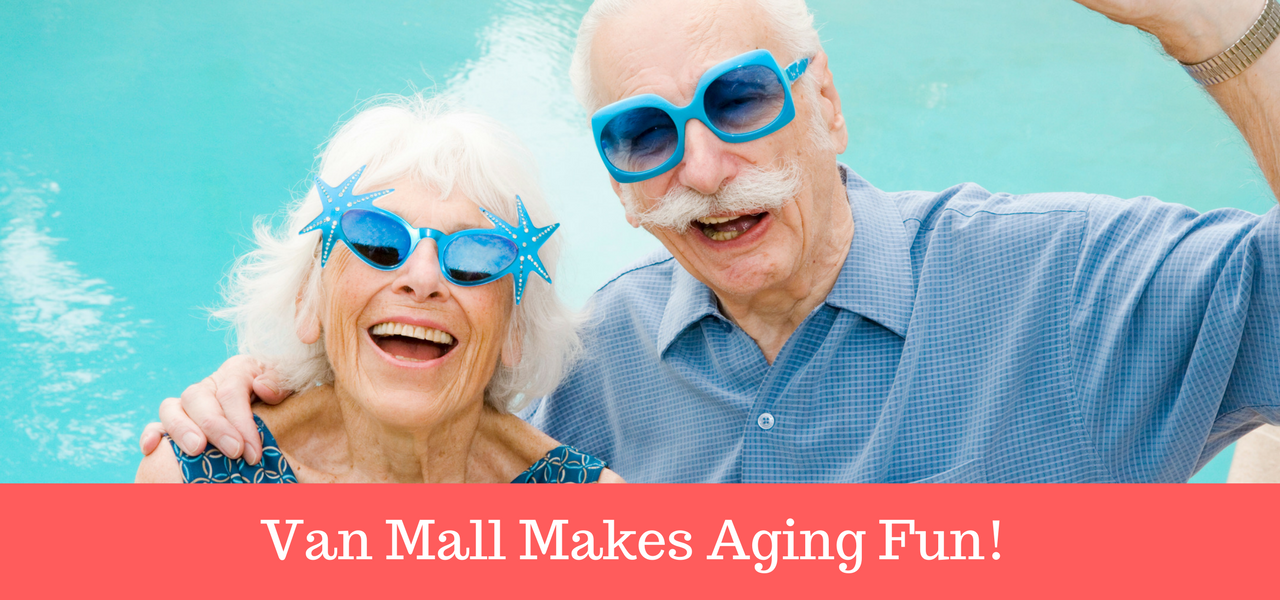Van Mall Makes Aging Fun!