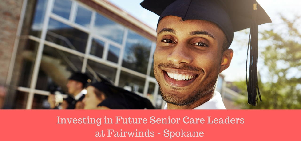 Investing in Future Senior Care Leaders Fairwinds - Spokane