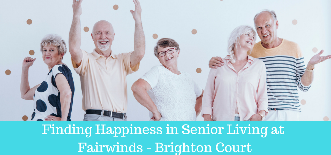 Finding Happiness in Senior Living at Fairwinds - Brighton Court