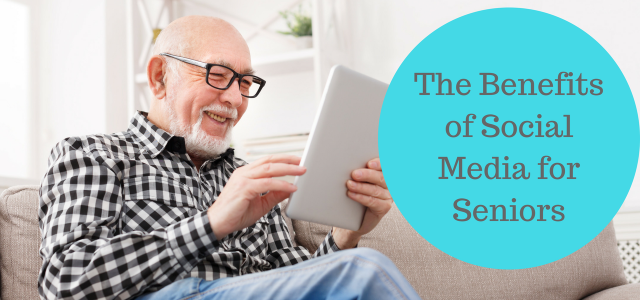 The Benefits of Social Media for Seniors