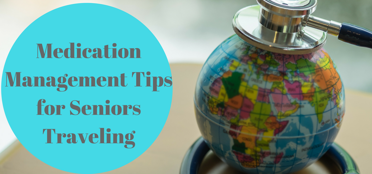 Medication Management Tips for Seniors Traveling