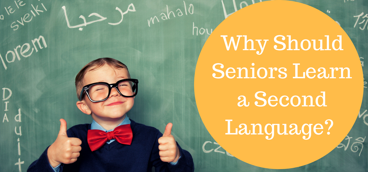Why Should Seniors Learn a Second Language?