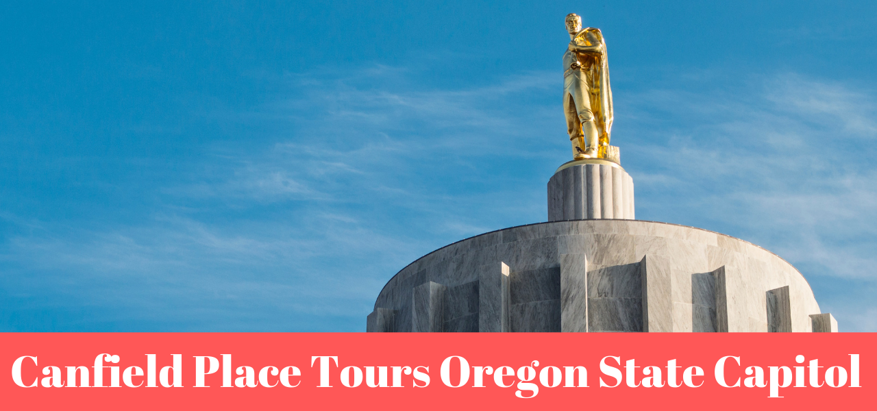 Canfield Place Tours Oregon State Capitol