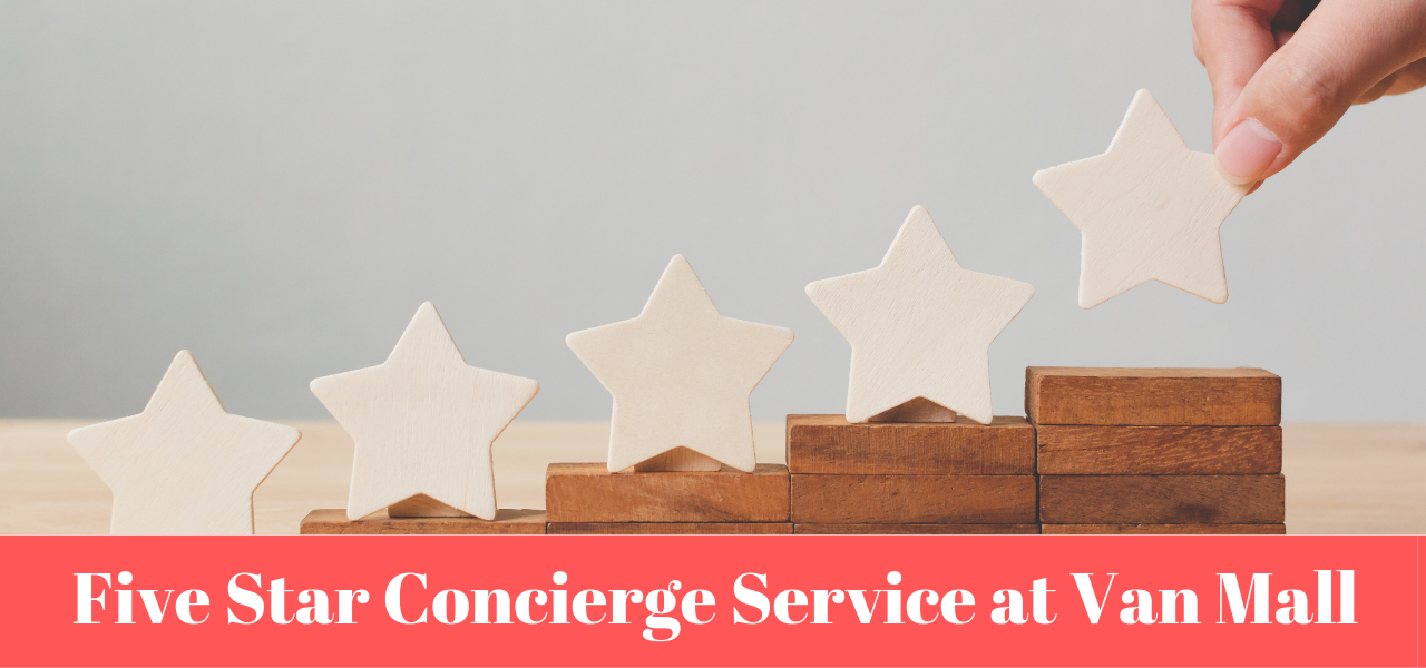 Five Star Concierge Service at Van Mall