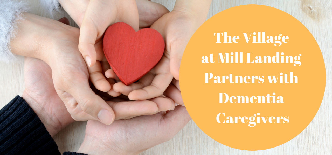 The Village at Mill Landing Partners with Dementia Caregivers