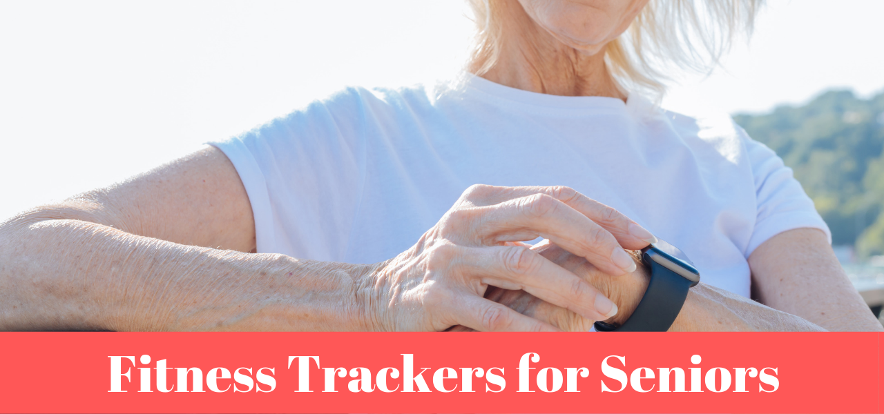 Fitness Trackers for Seniors