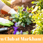 Markham House Garden Club