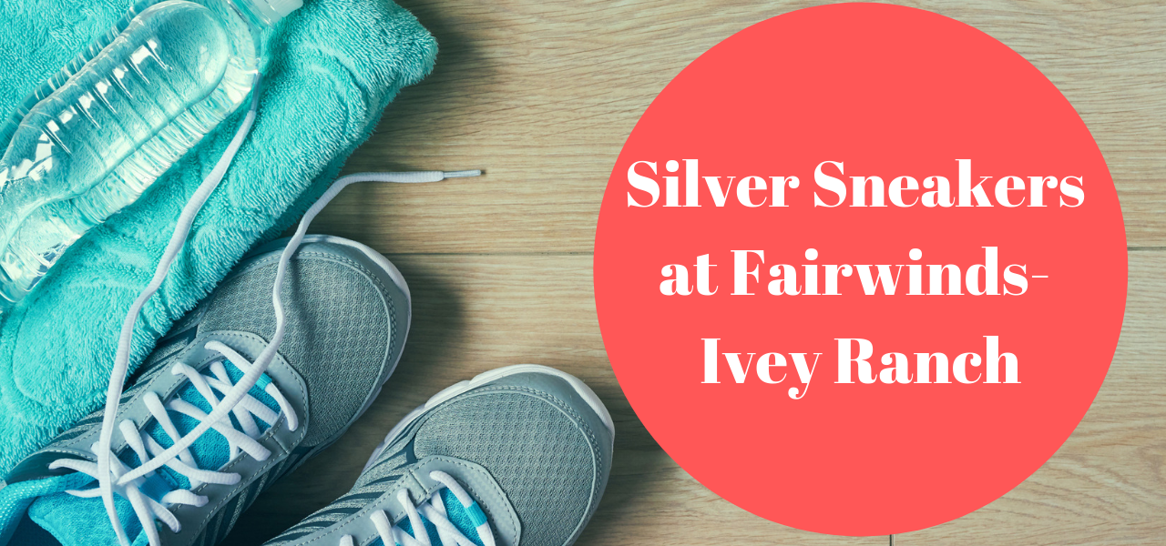 Silver Sneakers at Fairwinds - Ivey Ranch