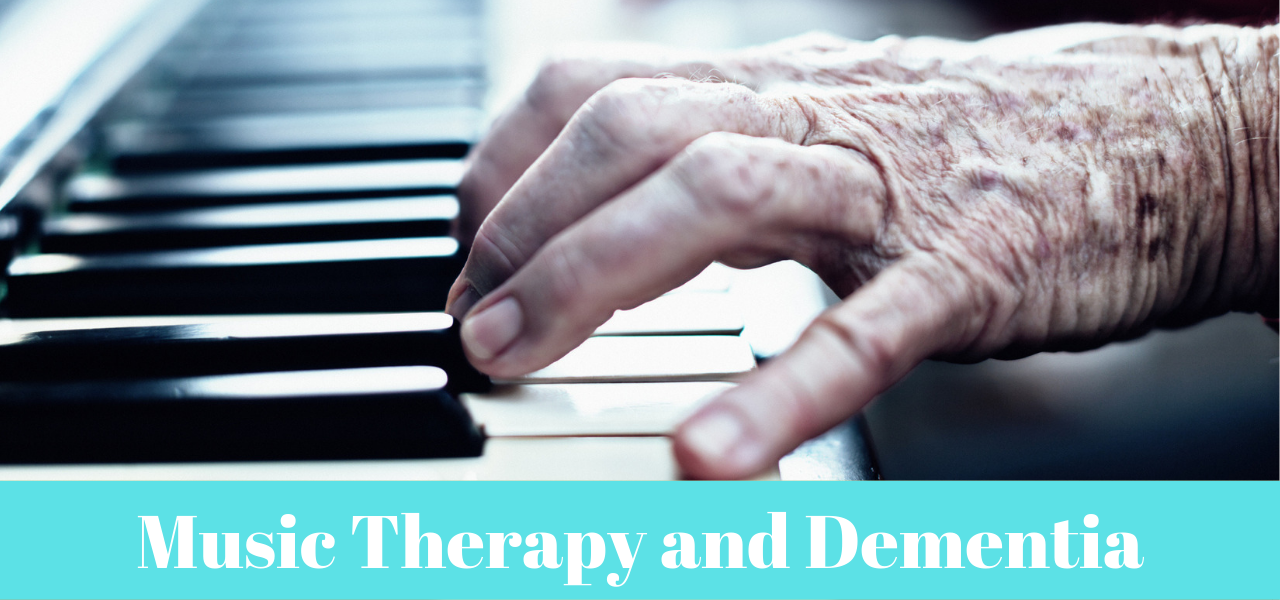 Music Therapy and Dementia
