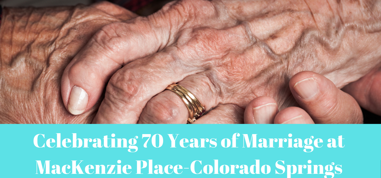 Celebrating 70 Years of Marriage at MacKenzie Place - Colorado Springs