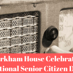 Markham House Celebrates National Senior Citizens Day