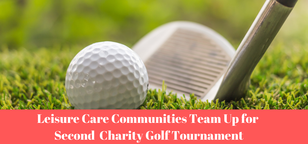 Leisure Care Communities Team Up for Second Charity Golf Tournament