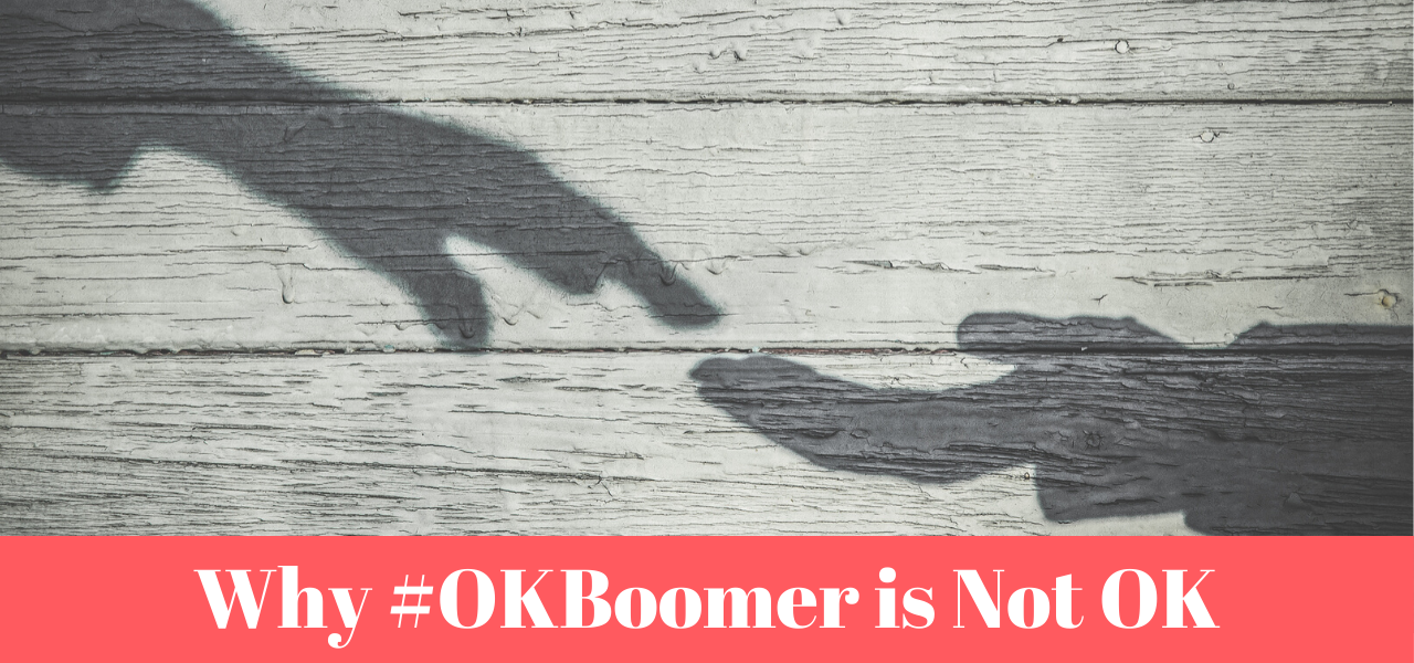 Why OK Boomer is Not OK
