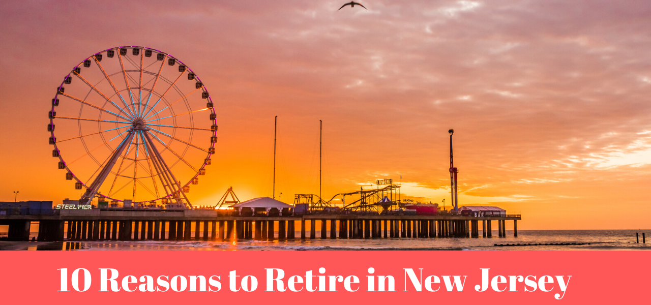 10 Reasons to Retire in New Jersey