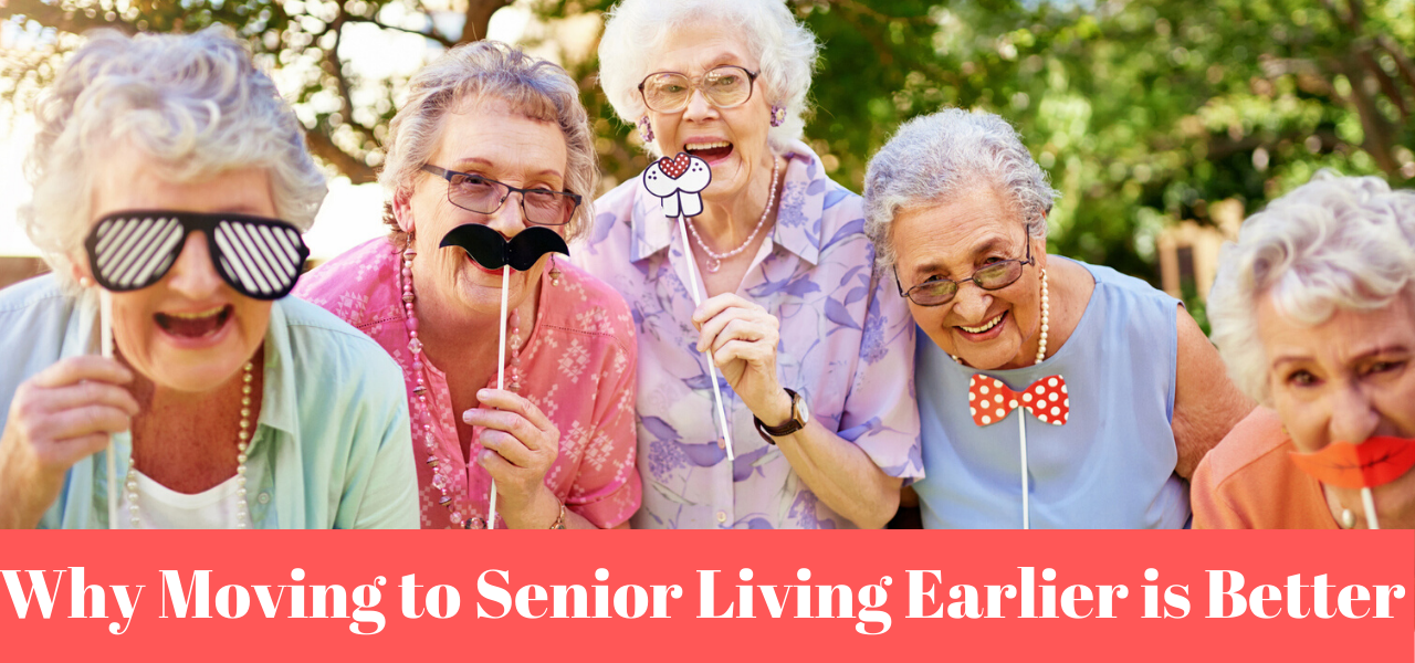 Why Moving to senior Living Earlier is Better