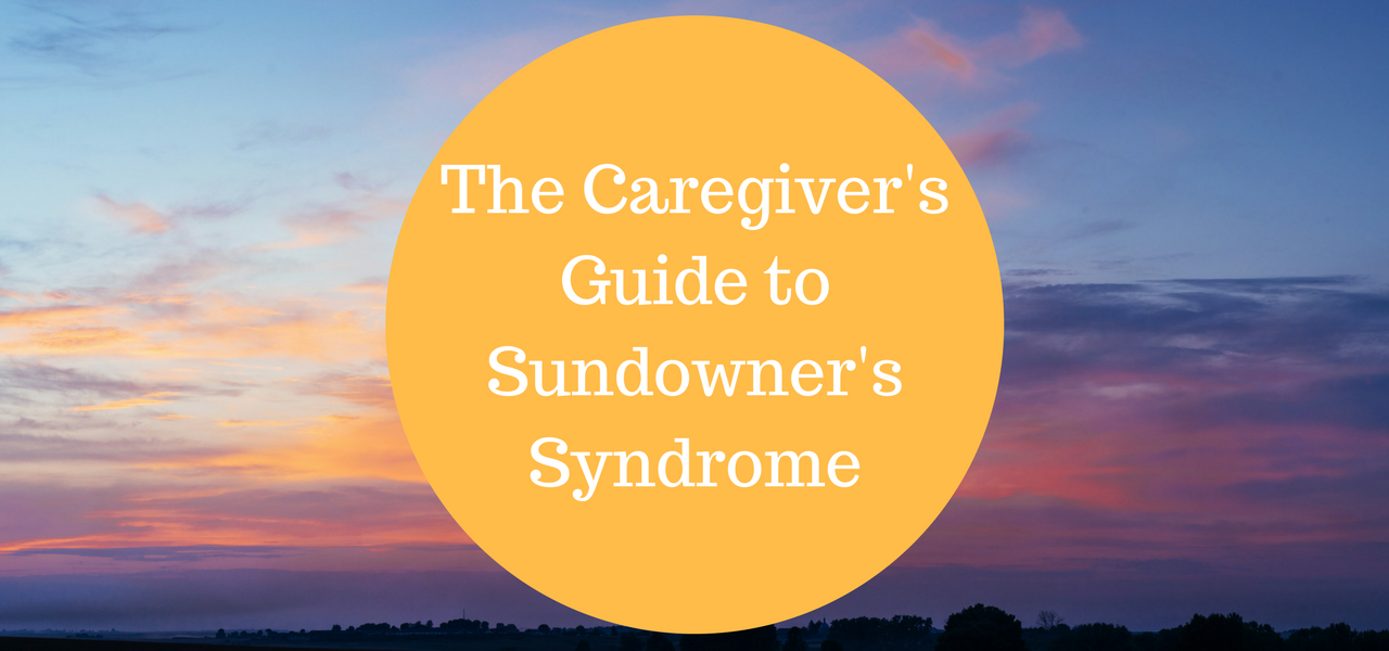 The Caregiver's Guide to Sundowner's Syndrome