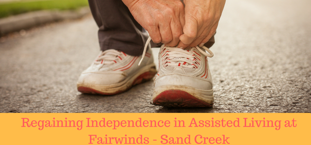 Regaining Independence in Assisted Living at Fairwinds - Sand Creek