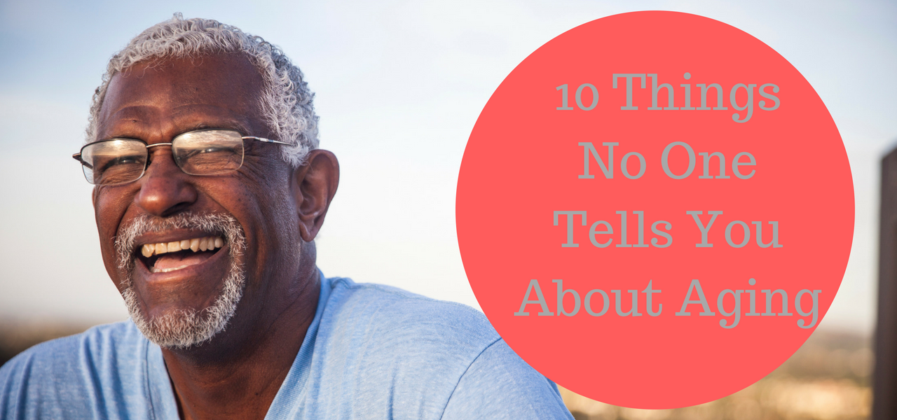 10-things-no-one-tells-you-about-aging
