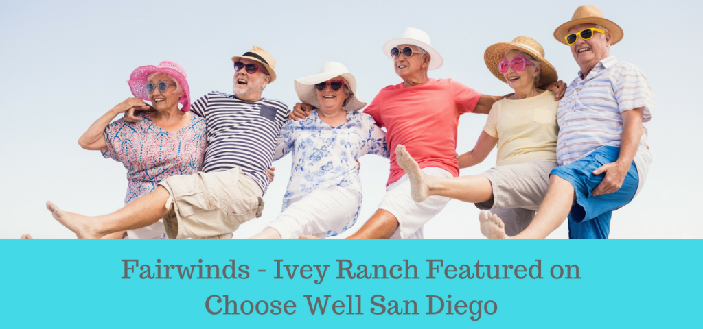 Fair Winds Ivey Ranch Featured On Choose Well San Diego