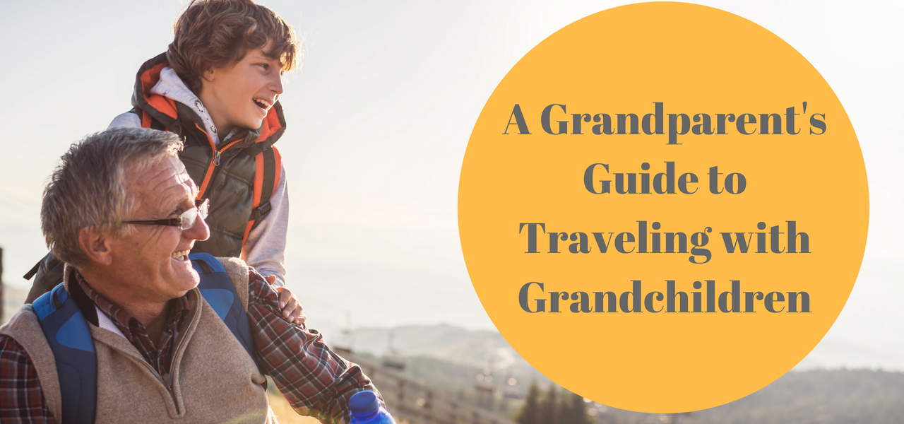 grandparents-guide-to-traveling-with-grandchildren
