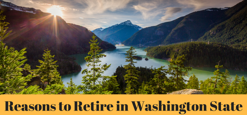 Reasons To Retire In Washington