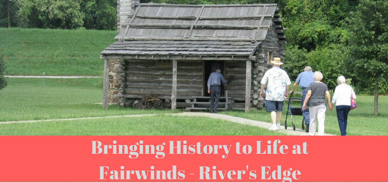 Bringing History to Life at Fairwinds - River's Edge