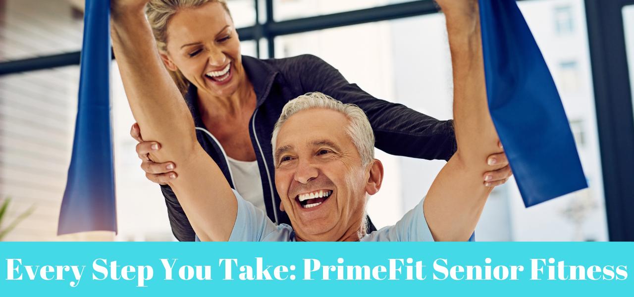 Every Step You Take: PrimeFit Senior Fitness