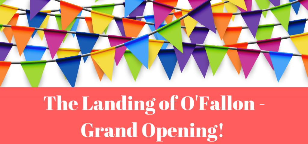Landing Of Ofallon Grand Opening