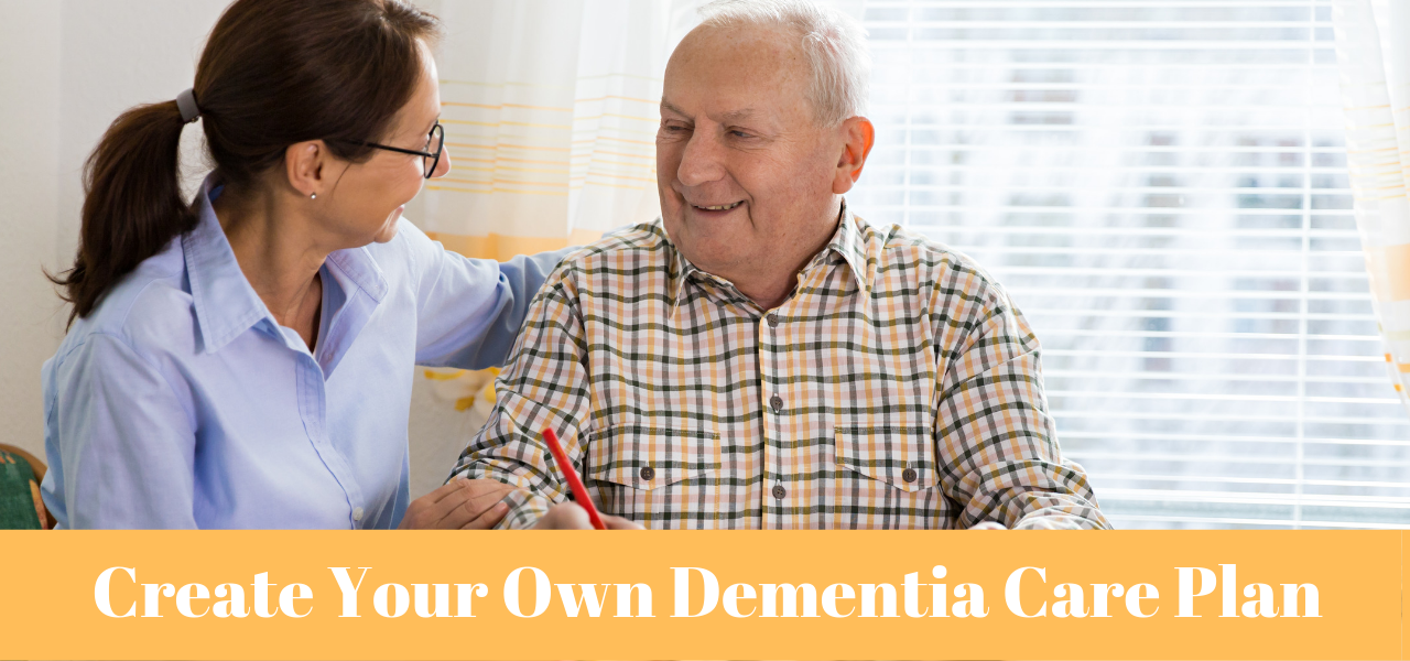 Create Your Own Dementia Care Plan