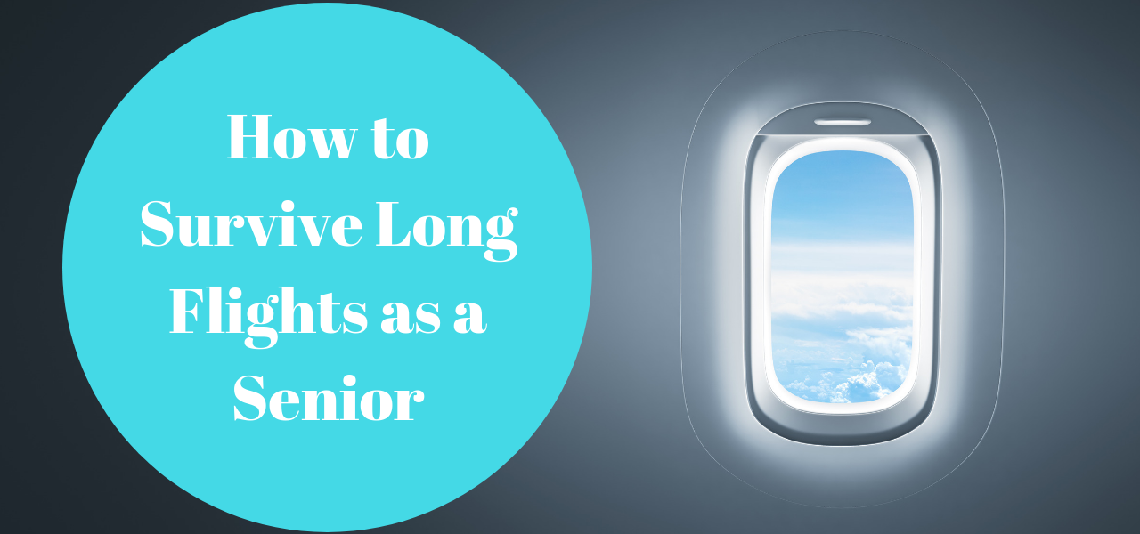 How to Survive Long Flights as a Senior