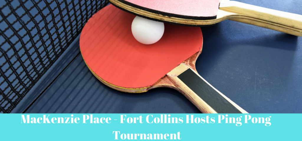 MacKenzie Place Fort Collins Hosts Ping Pong Tournament