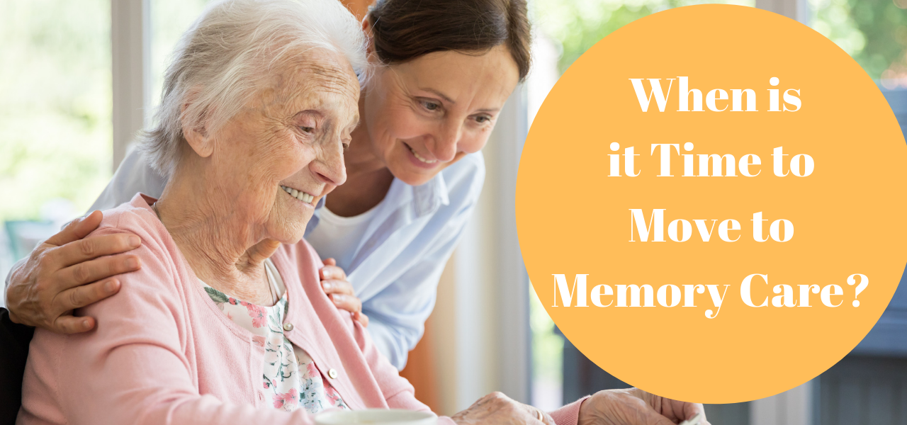 When is it Time to Move to Memory Care?