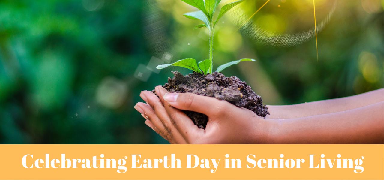 Celebrating Earth Day in Senior Living