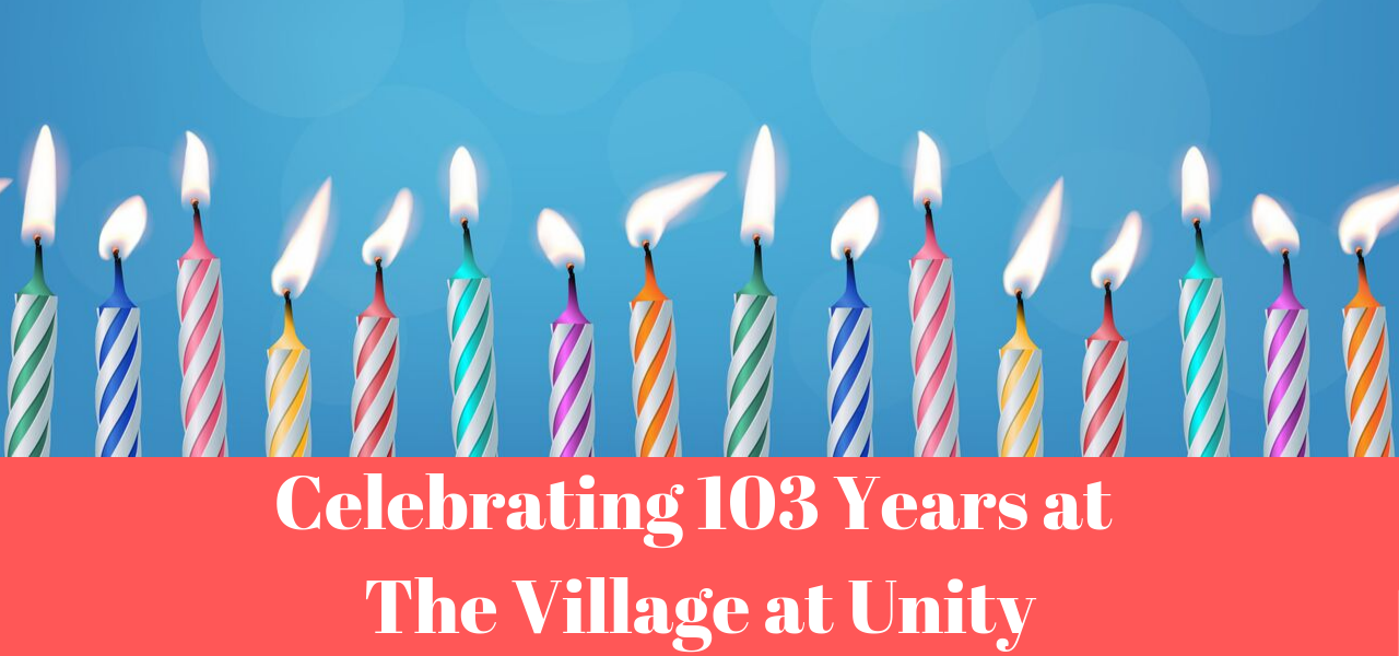 Celebrating 103 Years at The Village at Unity