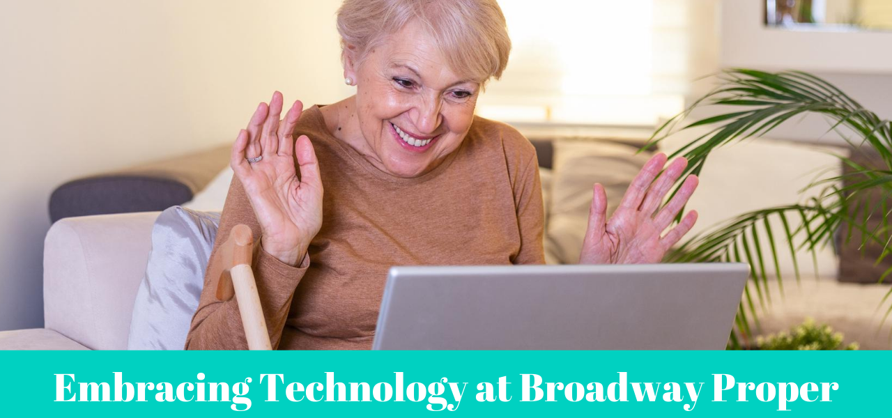 broadway-proper-embracing-technology