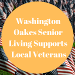 Washington Oakes Senior Living Supports Veterans
