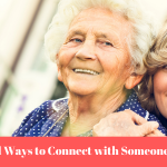 5 Ways to Connect with Someone who has Dementia